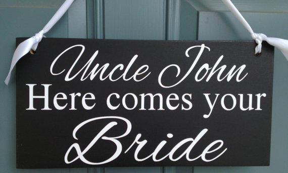 Свадьба - Weddings signs, Uncle HERE comes your BRIDE, flower girl, ring bearer, photo props, single sided, 8x16, BLACK