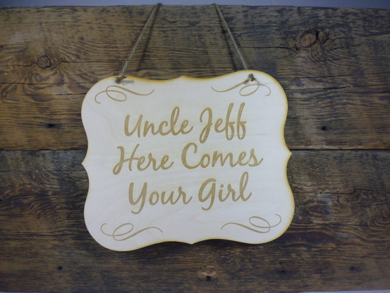 Mariage - Uncle Here Comes Your Girl Personalized Here Comes the Bride Wedding Sign Flower Girl or Ring Bearer Sign Engraved Wooden Sign