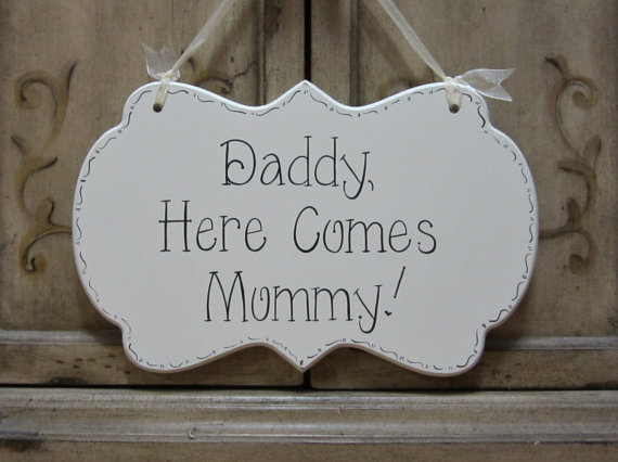 "Hochzeit - Wedding Sign, Hand Painted Wooden Cottage Chic Flower Girl / Ring Bearer Sign, ""Daddy, Here Comes Mommy"""