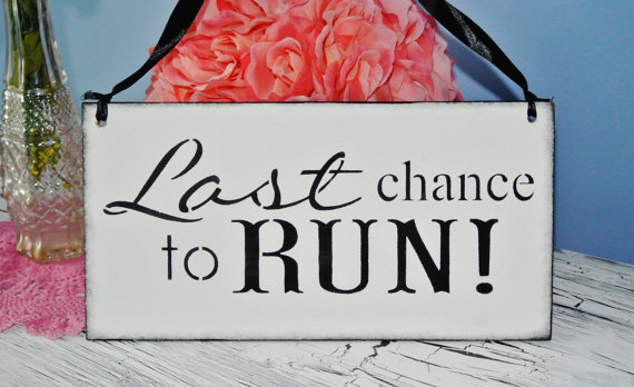Hochzeit - Last Chance to run, funny wedding sign, ring bearer sign, flower girl, rustic sign, custom colors, you choose colors