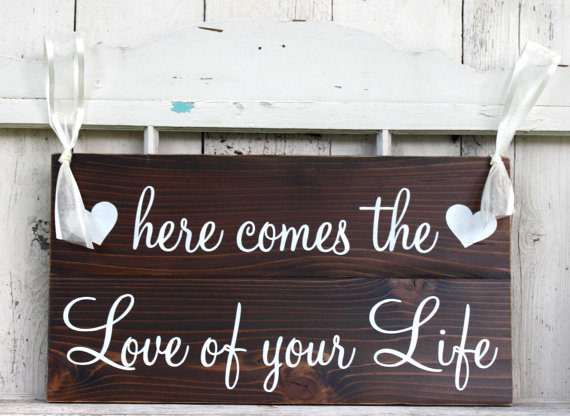 Свадьба - LARGE Here comes the LOVE of Your LIFE or Love of our Lives 11 x 20 Rustic Wedding Signs