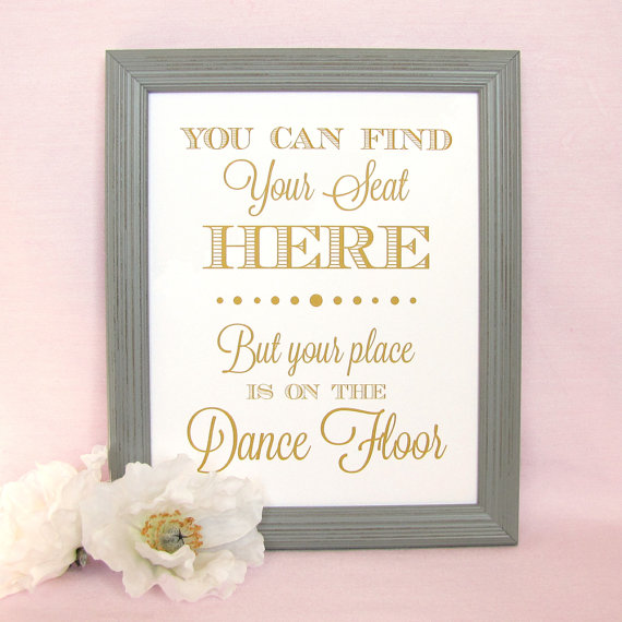Hochzeit - You can find your seat here sign - Your place is on the dance floor - Wedding seating sign