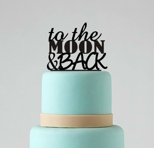 To The Moon And Back Cake Toppers