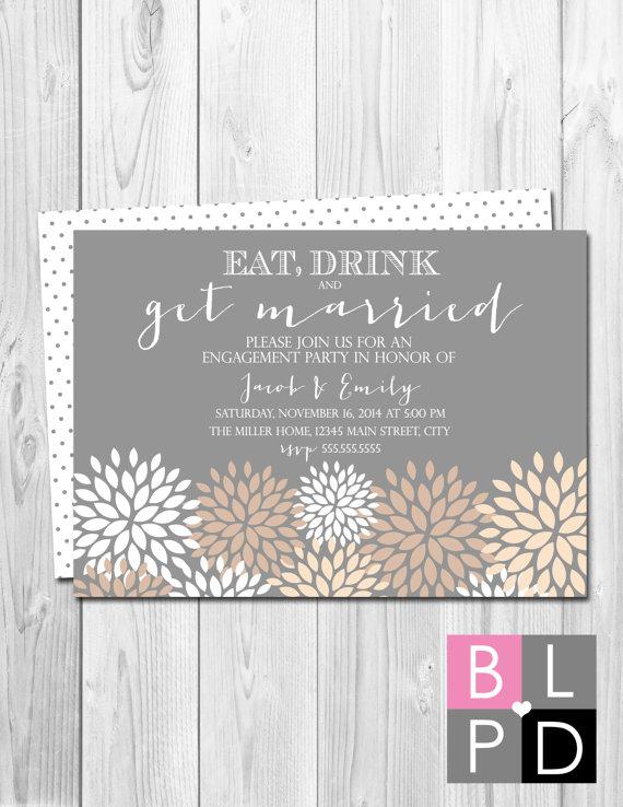 زفاف - Engagement Party Invitation - Eat Drink and Get Married - Flowers - Grey Cream Tan White - BACKSIDE INCLUDED - DIY - Printable