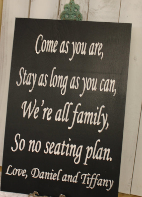 """Hochzeit - Wedding signs/ Reception tables/Seating Plan/ """"Come as you are, Stay as long as you Can, We're all family, So no seating plan/Elegant"""
