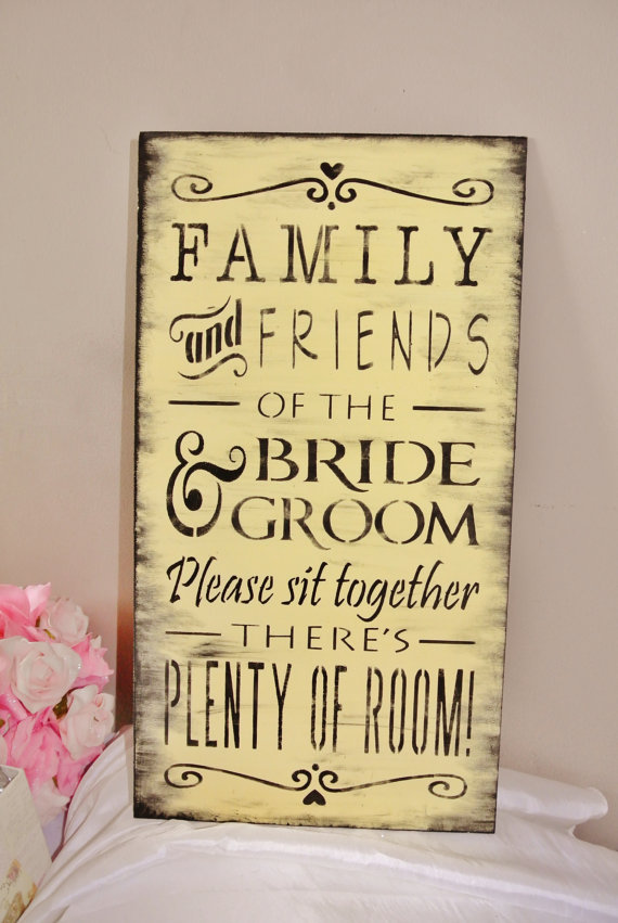 Wedding Sign Family And Friends Of The Bride And Groom Please Sit Together There S Plenty Of