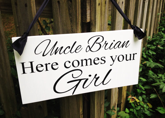 Mariage - Weddings signs, Uncle HERE COMES your GIRL, flower girl, ring bearer, photo props, single sided, 8x16