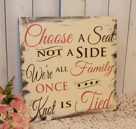 Wedding - Wedding signs/Choose a Seat/Not a Side/We're all Family/Once the Knot is Tied Sign/U Choose Colors/Coral/Brown