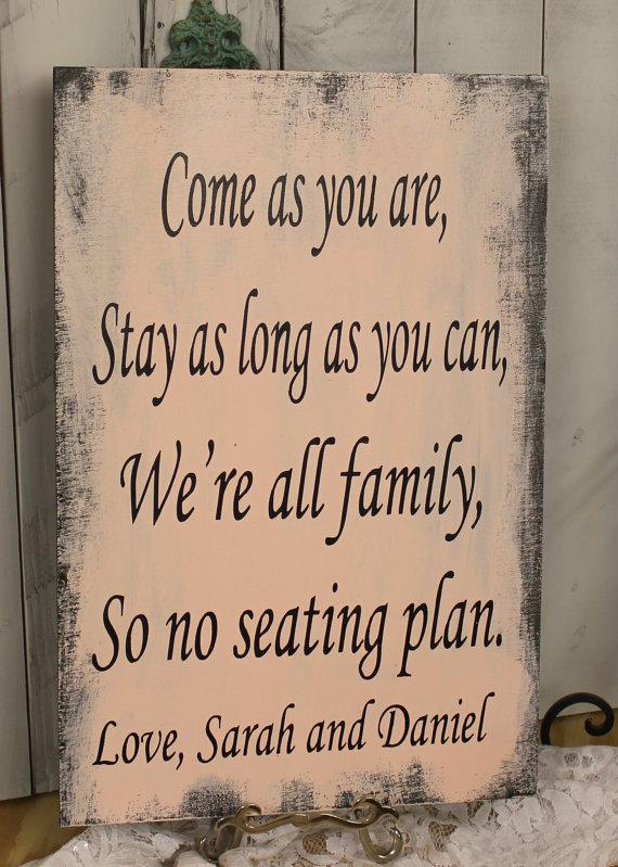 wedding signs reception tablesseating plan come as you are stay as long as you can were all family so no seating planblush