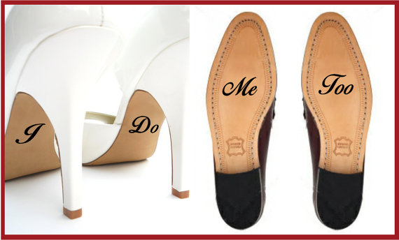 I Do And Me Too Wedding Shoe Decal Sticker Personalized