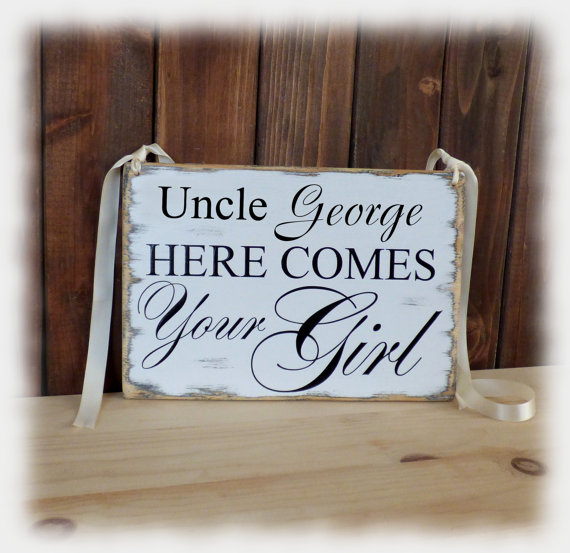 Wedding - Uncle here comes your girl sign, Personalized Flower girl sign, rustic chic shabby chic primitive style 7.5(8)x11(12)n.