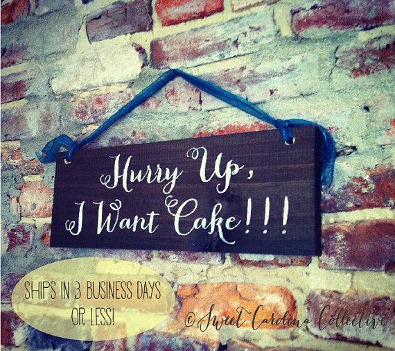 Mariage - Hurry up I want cake RING BEARER Sign, Wedding Signage, Wedding Signs WS-7