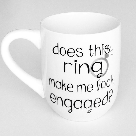 Mariage - Does This Ring Make Me Look Engaged Coffee Mug, Engagement Coffee Mug, Cute Coffee Mug