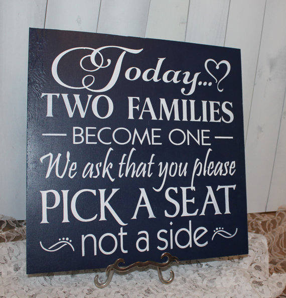 Wedding Signs Today Two Families Become One Pick A Seat Not Side Sign U Choose Colors