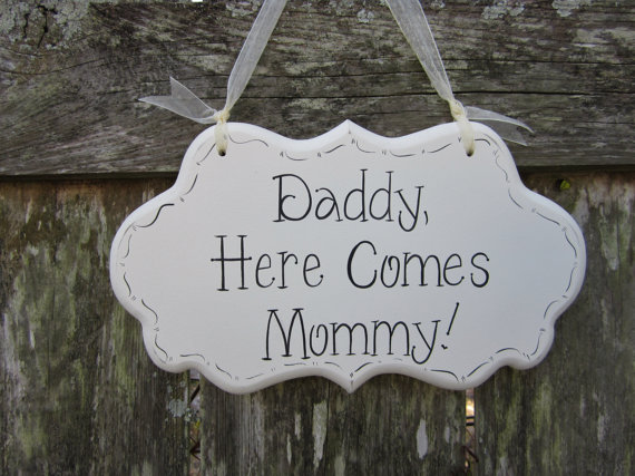 """Mariage - Wedding Sign, Hand Painted Wooden Shabby / Cottage Chic Sign / Sign for Ringbearer / Sign for Flowergirl, """"Daddy, Here Comes Mommy."""""""