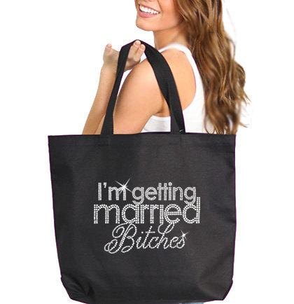 Wedding - I'm Getting Married Bitches: Bride Tote, Jumbo Bride's Tote