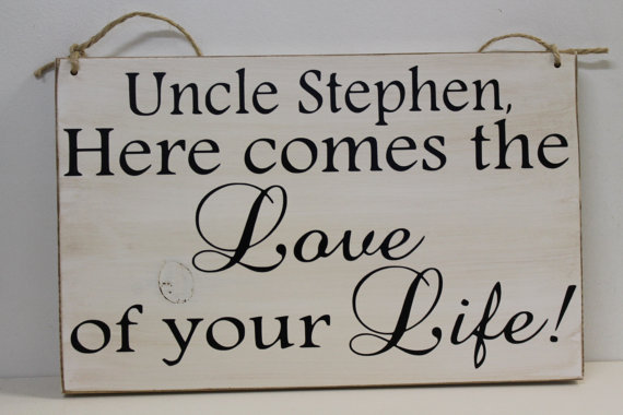 Mariage - Rustic Wedding Sign Here comes the Love of your Life Groom or uncle name Bride Ring Bearer Flower girl Ceremony Country Shabby Beach