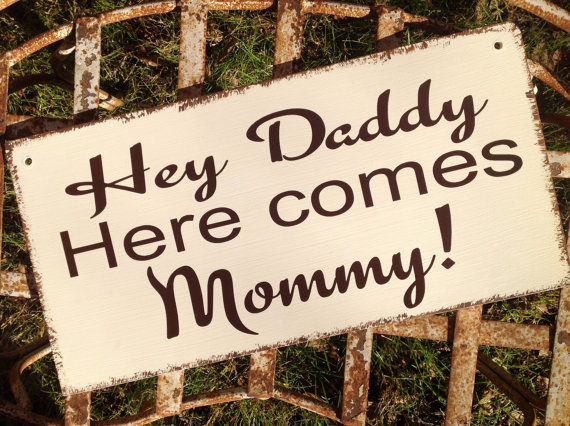 Mariage - Hey Daddy, Here comes MOMMY -  Daddy Here Comes Mommy! - Here comes the bride -  Wedding Sign, Flower Girl Sign, Ring Bearer