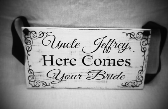Hochzeit - Uncle here comes your Bride sign, Personalized Flower girl sign, rustic chic primitive antique style wedding sign