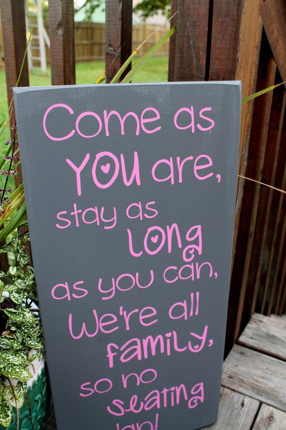 11 x 23 wooden wedding sign no seating plan sign come as you are stay as long as you can were all family so no seating plan