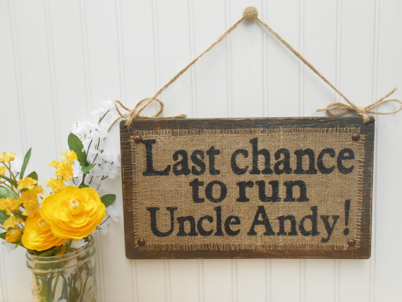 Mariage - Last Chance to Run Uncle,  Wedding ring bearer flower girl wedding party sign, jute twine and burlap
