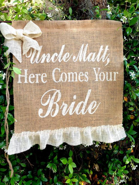 Свадьба - UNCLE Here Comes Your Bride Sign, Decoration Wedding Bride Sign Ring Bearer Flower Girl Sign Rustic Burlap Wedding Sign