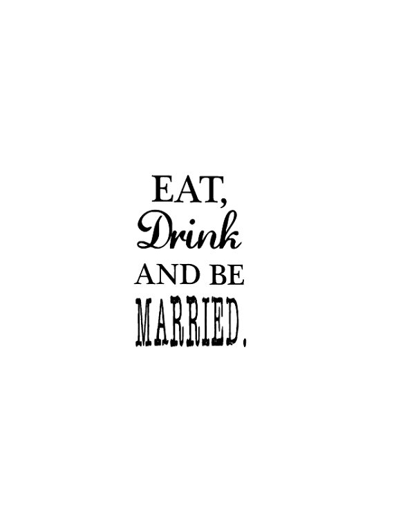 Hochzeit - Eat, Drink and Be Married with Names and Date - Custom Rubber Stamp - Deeply Etched - You Choose Size
