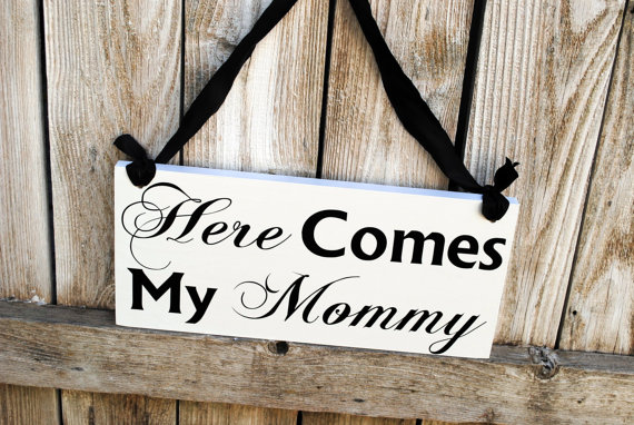 Wedding - Here Comes my Mommy Flower Girl Sign Wedding Sign Here Comes the Bride Sign double sided