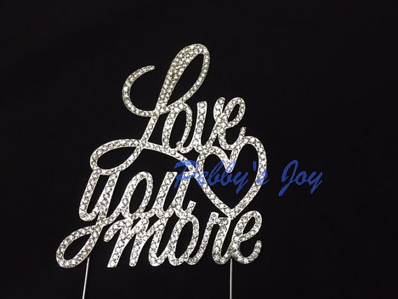 Love You More Crystal Rhinestone Wedding Cake Topper Anniversary