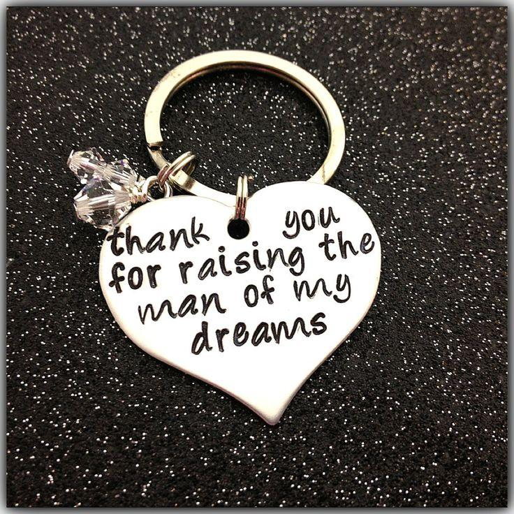 Hand Stamped KeyChain Thank You For Raising The MAN Of My Dreams ...