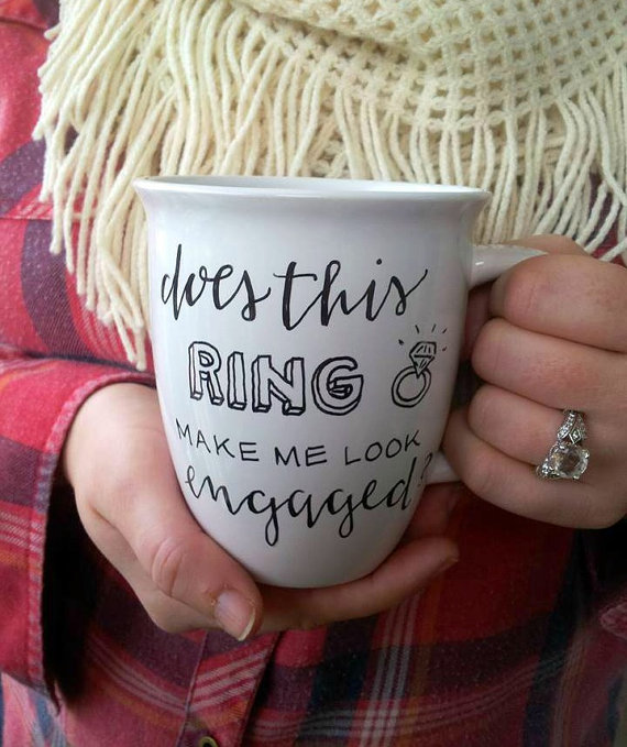 Mariage - does this ring make me look engaged? custom personalized engagement gift mug.