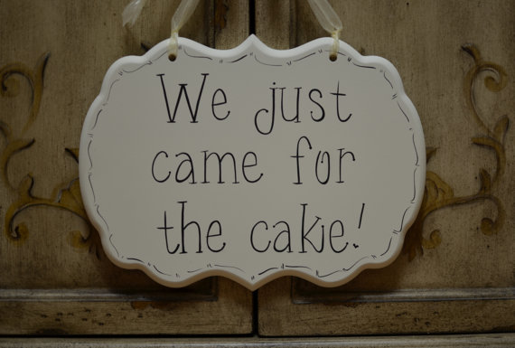 """Hochzeit - Hand Painted Wooden Cottage Chic Off White Funny Wedding Sign / Ring Bearer Sign / Flower Girl Sign, """"We just came for the cake."""""""
