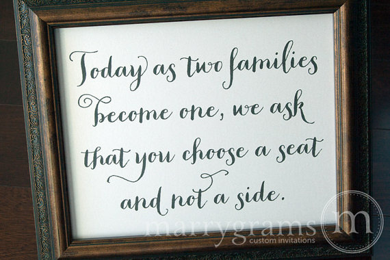 Today As Two Families Become One Choose A Seat Not A Side Sign
