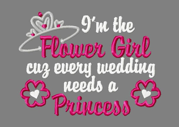 Mariage - I'm the Flower Girl because every wedding needs a princess, flower girl embroidery design, flower applique design