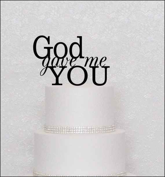 Mariage - God Gave Me You Wedding Cake Topper in Black, Gold, or Silver