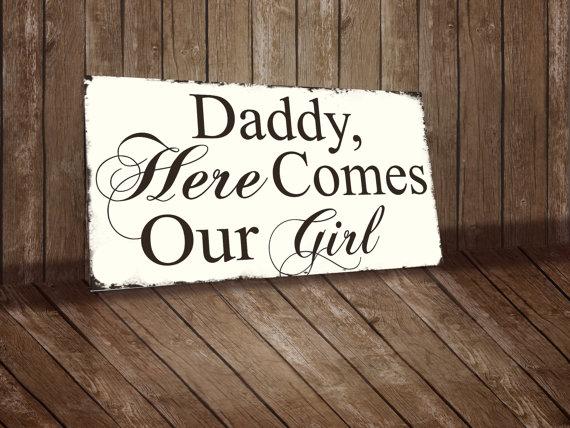 "زفاف - Wedding Sign ""Daddy, Here Comes Our Girl"""