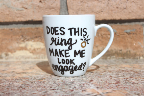Свадьба - Does This Ring Make Me Look Engaged? Ceramic Hand Painted Mug - Engagement - Hand Painted - Personalized - Coffee Mug