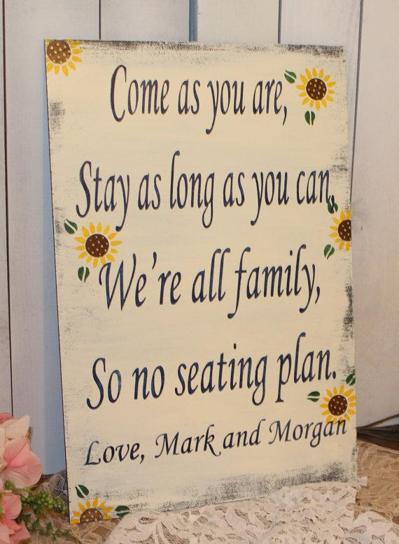 wedding signs receptionseating plansunflowers come as you are stay as long as you can were all family so no seating plan