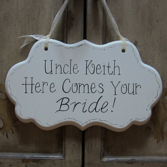 "Wedding - Custom Wedding Sign, Hand Painted Wooden Cottage Chic Flower Girl / Ring Bearer Personalized Uncle Sign, ""Uncle, Here Comes Your Bride."""