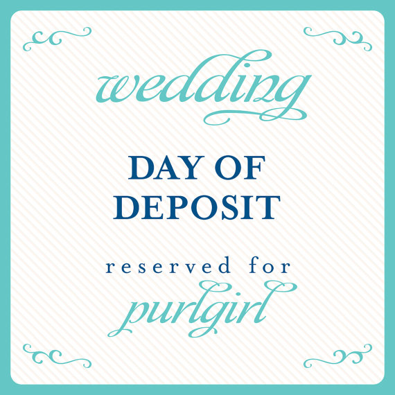 Hochzeit - wedding day of deposit payment reserved for: purlgirl