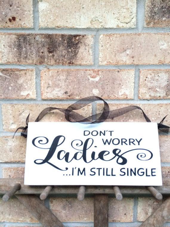 Свадьба - Primitive Rustic Wedding Ring Bearer Sign, Don't Worry Ladies I'm Still Single