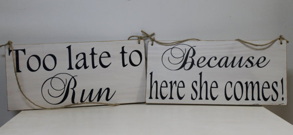 Mariage - 2 Rustic Wedding Signs set Too Late To Run Because Here She Comes 2 signs Ring Bearer Flower girl Ceremony Country
