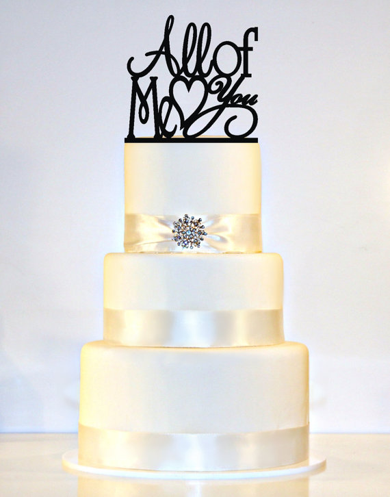 Mariage - All of Me Loves All of You Wedding Cake Topper or Sign