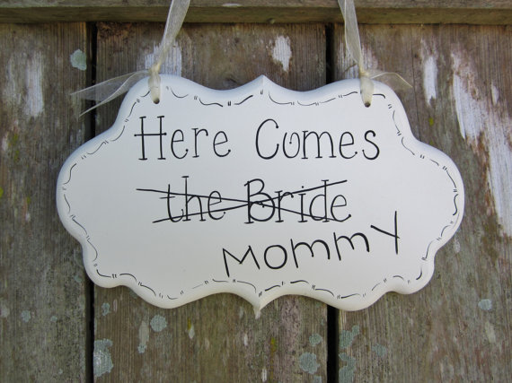 """Wedding - Wedding Sign, Funny Hand Painted Wooden Cottage Chic Sign / Sign for Ring Bearer / Sign for Flower Girl, """"Here Comes the Bride / Mommy."""""""