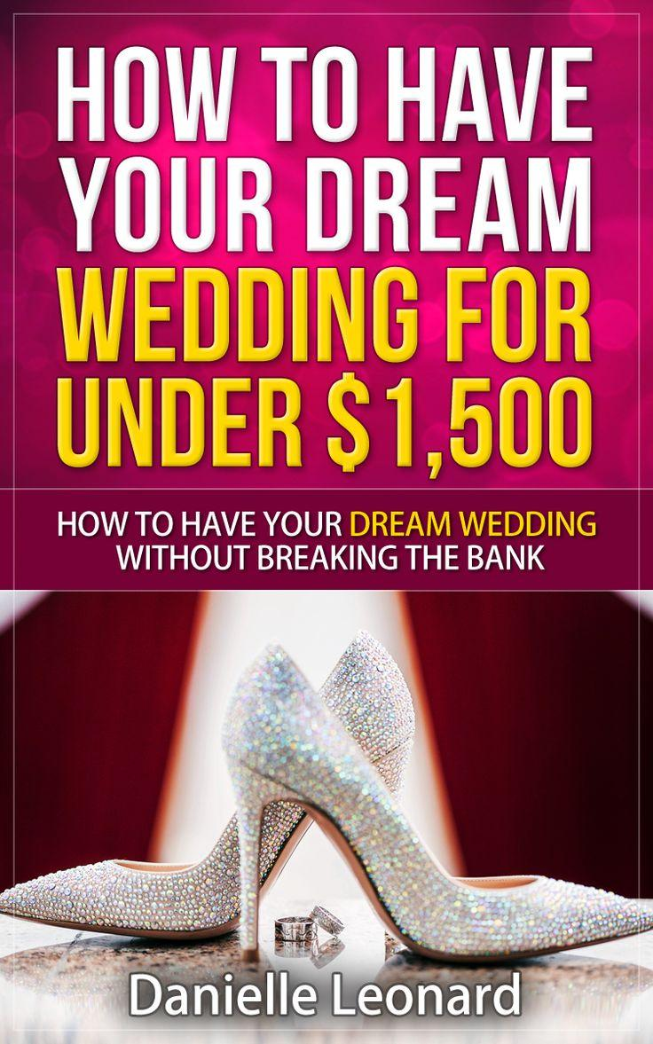 Свадьба - My Book Have Your Dream Wedding For $1,500 Or Less Is Out