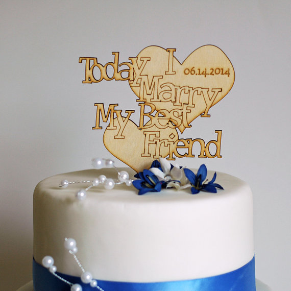 Свадьба - Today I Marry My Best Friend Personalized Wood Wedding Cake Topper