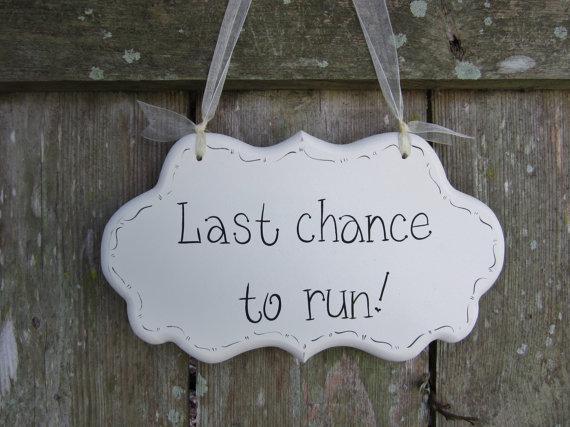 """زفاف - Funny Wedding Sign, Hand Painted Wooden Cottage Chic Sign / Sign for Ringbearer / Sign for Flowergirl, """"Last chance to run."""""""