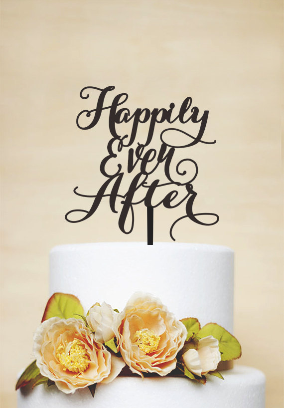 Happily Ever After Cake Topper Wedding Cake Topper Phrase Cake