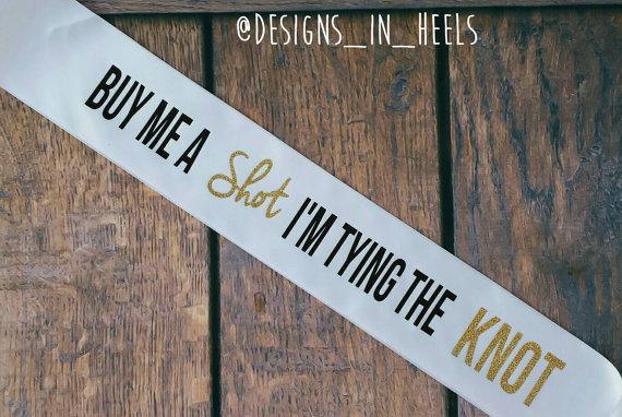 Свадьба - Buy Me A Shot Im Tying The Knot - Bridal Glitter Sash, Vegas , bachelorette party