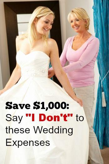 """Wedding - Save Money: Say """"I Don't"""" To These Wedding Expenses"""